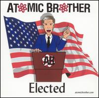 Elected by Atomic Brother