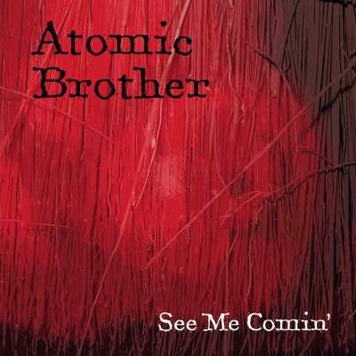 See Me Comin by Atomic Brother