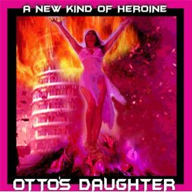 A New Kind of Heroine by Otto's Daughter